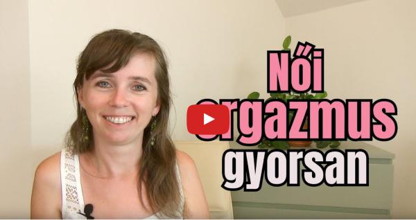 női orgazmus gyorsan Ébredő Szexualitás Blog YouTube