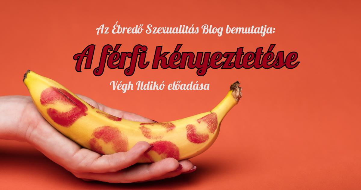 A férfi kényeztetése pénisz izgatás technikákVégh Ildikó